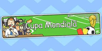 Cupa Mondială - Banner - Cupa Mondială, banner, de afișat, fotbal, educație fizică, materiale, materiale didactice, română, romana, material, material didactic