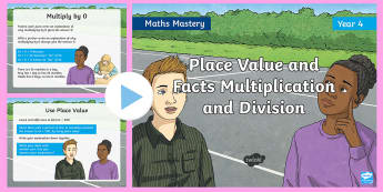 Year 4 Place Value and Facts Multiplication and Division Mastery PowerPoint - Reasoning, Greater Depth, Abstract, Problem Solving, Explanation
