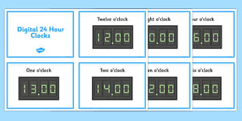 Digital Clocks - O Clock (24 Hour) - Time resource, digital clock, Time vocaulary, clock face, O clock, half past, quarter past, quarter to, shapes spaces measures
