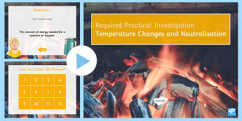 Required Practical Investigation Temperature Change in Neutralisation Quiz PowerPoint - PowerPoint Quiz, gcse,practical, science
