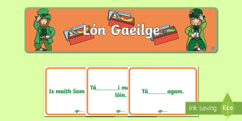 Lón Gaeilge Resource Pack - ROI - Irish Language Week Gaeilge Resources - 1st-17th March, vocabulary, practice.