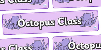 Octopus Class Display Banner - octopus class, shell, class banner, class display, seaside, under the sea, classroom banner, classroom areas signs, areas, display banner, display