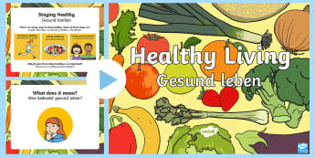 Healthy Eating and Living PowerPoint English/German - nutrition, food, health, EAL, German, English-German,,German-translation