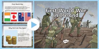 The First World War in Ireland  PowerPoint - Irish in World War I, world war 1, first world war, soldiers, ireland, irish soldiers, fighting, eas