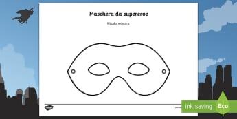 Crea una maschera da supereroe Attività - super. eroe, eroina, colora, decora, italiano, italian, materiale, scolastico