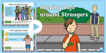 Keeping Safe Around Strangers PowerPoint - safeguarding, PSHE, stranger danger, safety, child protection