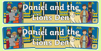 Daniel And The Lions Den Display Banner - Daniel and the Lions, Daniel, Lions, lion pit, display, banner, poster, sign, Babylon, King Darius, governors, God, pray, den, bible story, bible