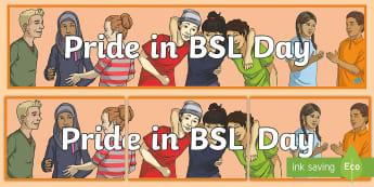 Pride in BSL Day Display Banner - 18th March, deaf awareness, deaf culture, deaf community, deaf world, british deaf association, bda,