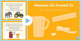 Measure All Around Us Song PowerPoint - EYFS, maths, learning, songs, rhymes, measure, object, measurement, measurements, length, weight, he
