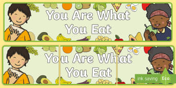 You Are What You Eat Display Banner - healthy eating, healthy eating banner, you are what you eat, you are what you eat banner, healthy eating display