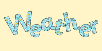 'Weather' Display Lettering - weather lettering, weather display, weather topic, weather themed lettering, weather alphabet lettering, word weather display