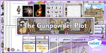 History: The Gunpowder Plot KS1 Unit Additional Resources