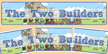 The Two Builders Display Banner - parables, two builders, display
