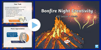 Bonfire Night Creativity Lesson 4 Music PowerPoint
