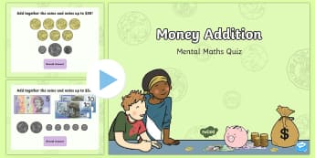 Money Addition Mental Maths PowerPoint - Australian money, silver coins, gold coins, Australian notes, money game, counting money, coin addit