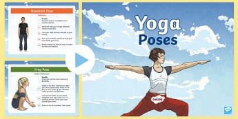 KS2 Yoga Poses  PowerPoint -  - Priority Yoga, poses, wellbeing, chill out, relax, mountain, chair, pose, tree, rainbow, elephant, s