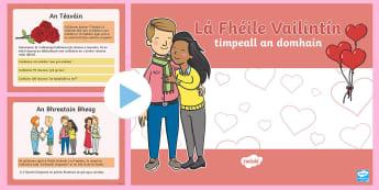 Lá Fhéile Vailintín timpeall an domhain PowerPoint - Lá fhéile Vailintín, Valentine's day, timpeall an domhain, around the world, gaeilge, love, feas