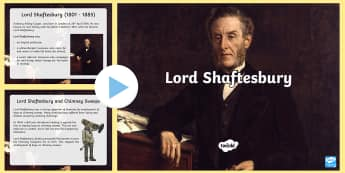 Lord Shaftesbury Information PowerPoint - CfE, Victorians, people in past societies, significant individuals, factory act, social reform, poor