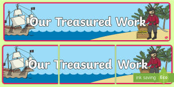 Our Treasured Work Display Banner - Our Treasured Work Display Banner - pirate, banner, banner, abnners,  prirate, editble, treasure, tr