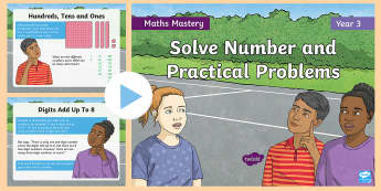 Year 3 Solve Number and Practical Problems Maths Mastery PowerPoint - Reasoning, Greater Depth, Abstract, Problem Solving, Explanation, discuss, challenge, word