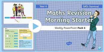 SATs Survival: Year 6 Maths Revision Morning Starter Weekly PowerPoint Pack 6  - sats Revision, Fluency, Reasoning, Problem Solving, Mastery, 4 Operations, Arithmetric Revision, Rea