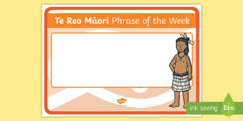 Phrase of the Week Display PosterTe Reo Māori - New Zealand Class Management, Te Reo Maori, Māori, Māori phrase
