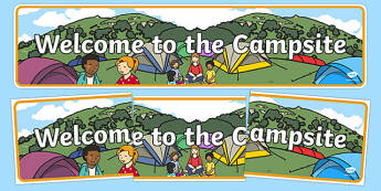 Campsite Welcome Display Banner - Campsite, role play, camping, sign, banner, Poster, Display, tent, pegs, campsite booking, caravan, holidays, holiday