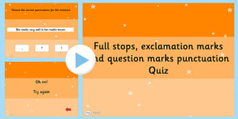 Full Stop Question Mark or Exclamation Mark PowerPoint Quiz - ESL Punctuation Quiz