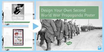 Design Your Own Second World War Propaganda Poster PowerPoint - ww2, wwii, world war, second, propaganda, poster, fun, short, ks3