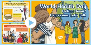 KS2 World Mental Health Day PowerPoint - World Health Day April 7th, depression, mental health, events, WHO,  depressed, feelings,
