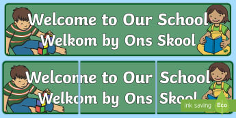 Welcome to Our School Display Banner English/Afrikaans - class, read, topic, back to school, friends, klas, EAL