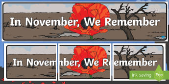 In November We Remember Display Banner - Remembrance Day, Poppy, Poppies, Key Stage 1, Soldiers, Parades, Silences, 2 minutes silence, Vetera