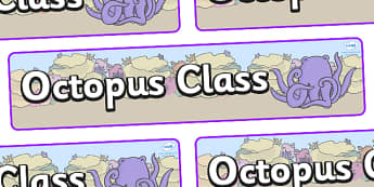 Octopus Themed Classroom Display Banner - Themed banner, banner, display banner, Classroom labels, Area labels, Poster, Display, Areas