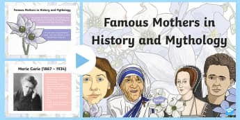 Famous Mothers in History and Mythology PowerPoint - ROI, Mothers Day, Lá na Maithreacha, marie curie, mary robinson, mary wollstonecraft, mother teresa