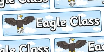 Eagle Class Display Banner - Eagle class, eagles, class banner, class display, classroom banner, classroom areas signs, areas, display banner, display