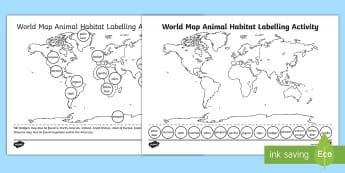World Map Animal Habitat Labelling Activity - world map, habitat