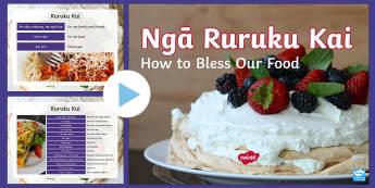 Rurukai Kai Blessing Our Food PowerPoint - New Zealand Back to School, ruruku, incantation, karakia, morning starter, meals, karakia.