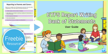 EYFS Report Writing Resources Guidance PowerPoint - end of year reports, ongoing assessment, report writing bank of statements, differentiated report st
