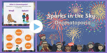 Sparks in the Sky Onomatopoeia PowerPoint - twinkl Originals, fiction, KS1, Poetry, bonfire Night, Fireworks, Guy Fawkes, sound words, bang, who