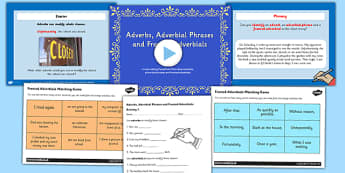 Adverbs, Adverbial Phrases and Fronted Adverbials Lesson Pack