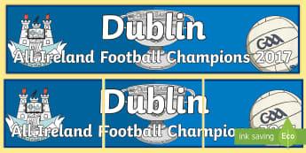 Dublin All-Ireland Football Champions 2017 Display Banner - cluiche ceannais na heireann, GAA, Flag, sport, Sam Maguire, winners,Irish