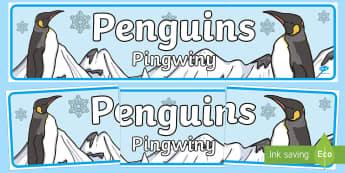 Penguins Display Banner English/Polish - The Antarctic, Polar Regions, south pole, explorers, snow, ice, cold, heading, header, sign, pingu,P