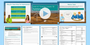 AQA Physics Unit 6.1 Energy Lesson 10: Summary - KS4, Energy, Assess, Improve, Test, Evaluate