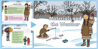 Traditional Clothes Materials and Weather PowerPoint - ACSSU003, ACSSU004, prep, reception, material properties,Australia