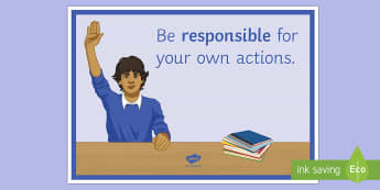 Be Responsible for Your Own Actions Display Poster  - Behaviour, classroom management, responsible, Responsibility, display