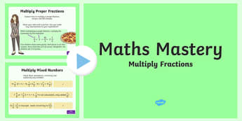 Year 5, Fractions and Decimals, Multiply Fractions Maths Mastery PowerPoint