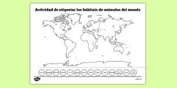 Actividad de etiquetar los hábitats de animales del mundo - spanish, world map, habitat