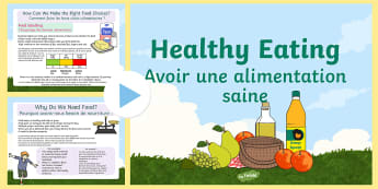 Healthy Eating PowerPoint English/French - Healthy Eating Powerpoint - healthy eating, powerpoint, eating, healthy eatng, pp, ppt , EAL French,