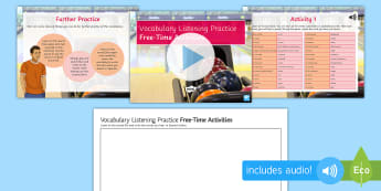 Free Time Activities Vocabulary Listening Practice PowerPoint Spanish - leisure, hearing, skills, practicing, transcript, writing