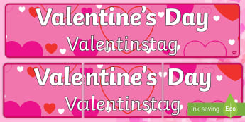 Valentine's Day Display Banner English/German - EAL, German, Valentine's Day Display Banner - Valentine's Day, Valentine, love, Saint Valentine, h